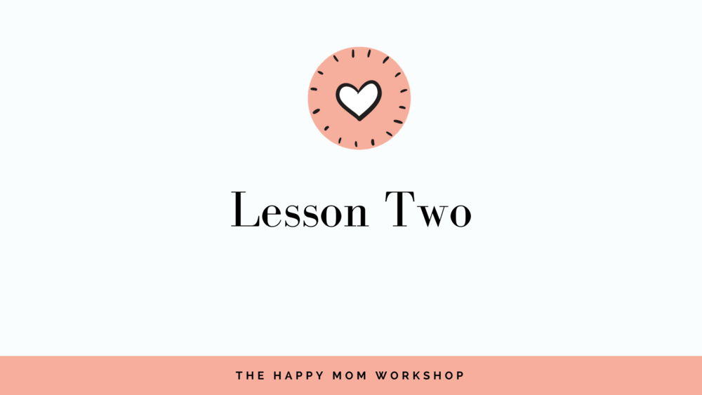 The Happy Mom Toolkit Lesson 2.png