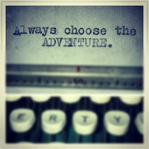 Choose the Adventure.jpg