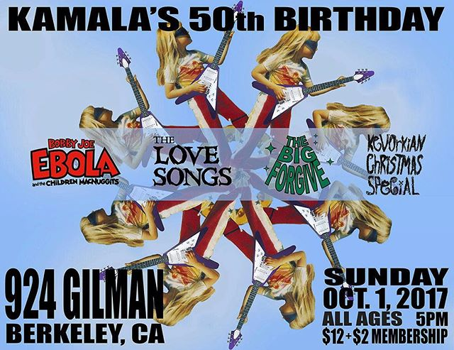 Yeah, *that* Kamala! • • Bobby Joe Ebola (first show in two years) The Love Songs The Big Forgive Kevorkian Christmas Special Show starts at 5!!!