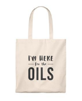 I'm Here for the Oils  Tote from Everything But Oils $14.95