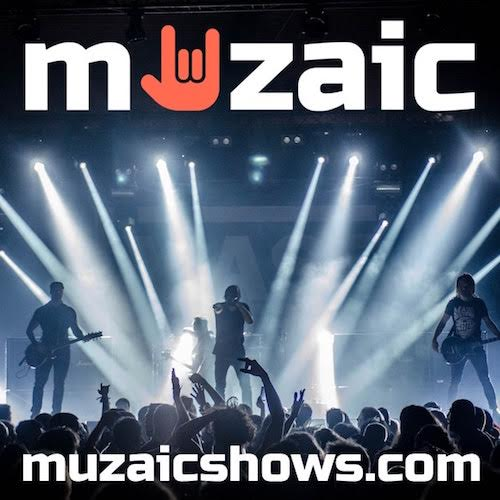 Muzaic:  Your next show is with us!