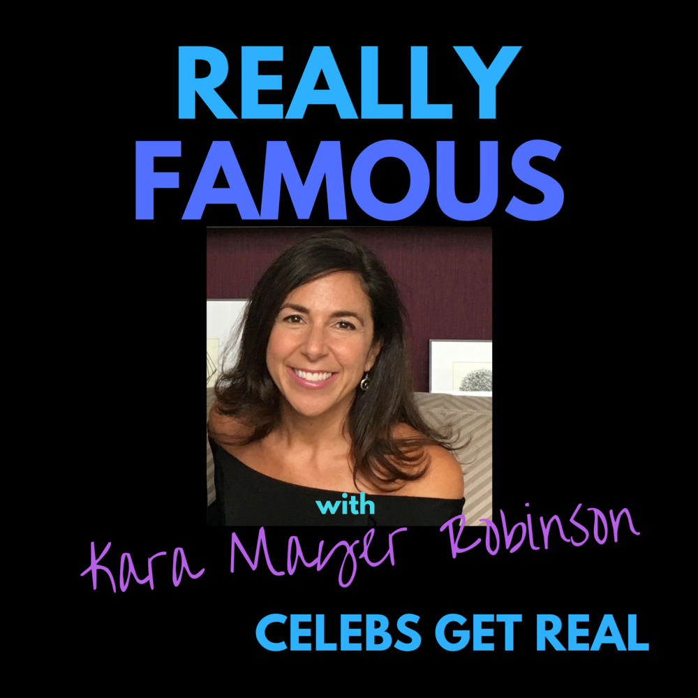 Really Famous with Kara Mayer Robinson.png