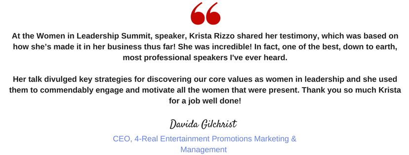 At the Women in Leadership Summit, speaker, Krista Rizzo shared her testimony, which was based on how she's made it in her business thus far! She was incredible! In fact, one of the best down to earth, most professi (1).png