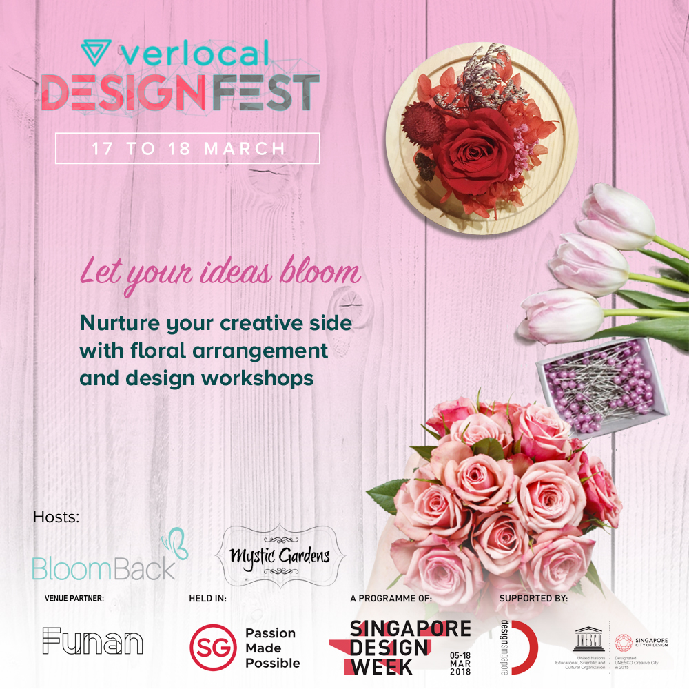 What is this about? - Valentines may be over, but these flowers last longer than February!Join BloomBack and Jennifer and Lara from The Mystic Gardens in their floral arrangement and terrarium workshops for an experience that will last forever.Scroll down below for more information about the workshops.The Verlocal Design Fest features creative talents from different industries, and comprises a series of workshops and activities from miniatures, to floral arrangement and skin art, with the goalto impart basic creative skills to participants and encouraged them to incorporate and experiment with design in their daily life.For more information about the fest, and to view more workshops, see bit.ly/vdf2018