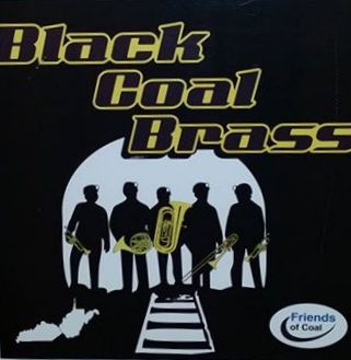 Black Coal Brass Quintet - The Black Coal Brass Quintet is a local group of brass musicians from West Virginia and Kentucky.  Formed in 2016, Black Coal Brass is gaining a local following around the Williamson, WV & Belfry, KY area.  Black Coal Brass plays pop, jazz, ragtime, and classical favorites.  Black Coal Brass is made up of: Rick Brookens, tuba; Bob Easton, French horn, Sam Fields, trombone, Thom Jude, trumpet; and Cody Smallwood, trumpet.  http://rbrookens.wixsite.com/blackcoalbrassFacebook: Black Coal Brass Quintethttps://www.facebook.com/blackcoalbrass/