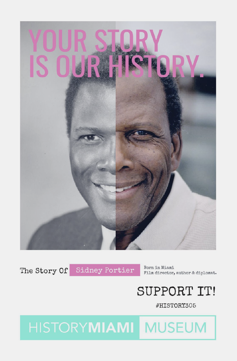 Miamians, our history is made out of your stories. Support it. - This campaign promotes Miami's history by acknowledging the many contributions of our locals to the national and universal culture. Featuring famous (and not-so-famous) pop culture icons, we make a strong call to the community, including its prominent celebrities, to support our history and contribute to the museum.