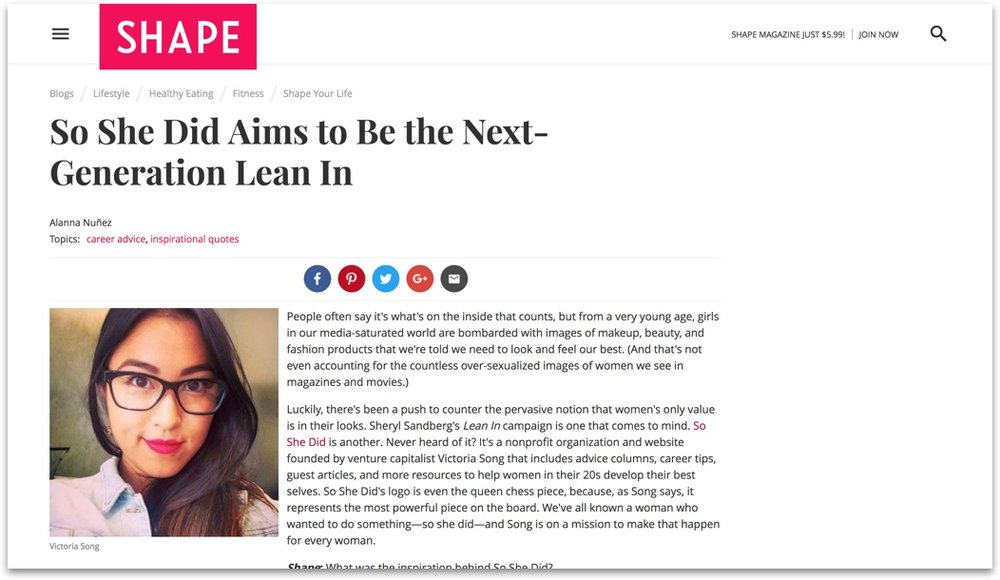 "- Shape magazine called So She Did ""the new Lean In"" and applauded Victoria for helping ""women in their 20s develop their best selves"" in a world that bombards them from a very young age ""with images of makeup, beauty, and fashion products that we're told we need to look and feel our best."""