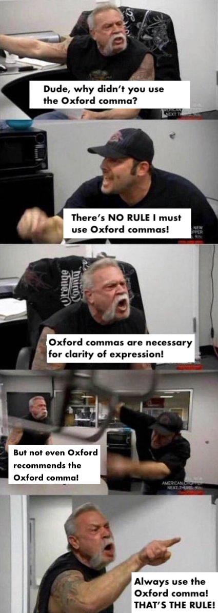 Actually the Oxford comma is not a rule.