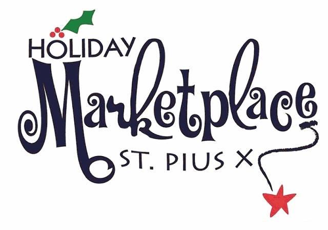 25th AnnualSt. Pius X Holiday Marketplace, Saturday, November 23rd, 2019 - 2674 Johnson Rd. NE Atlanta, GA 30345