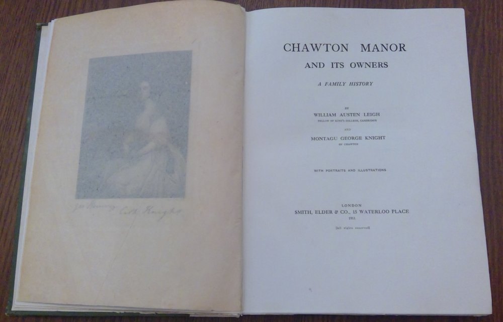 Chawton Manor and It's Owners - A Family History, published in 1911