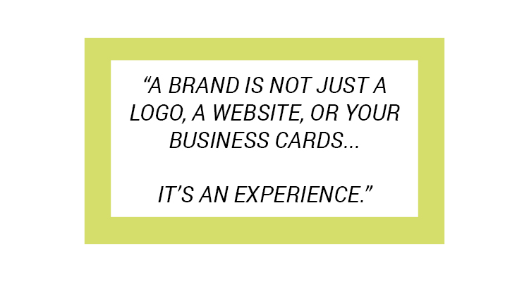 Experience-Quotes-a-brand-is-not-just-a-logo-a-wesite-or-your-business-cards-its-an-experience.png