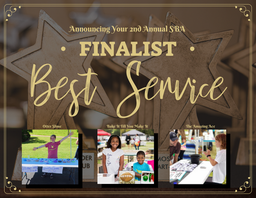 The top three 2018 Small Business Award Finalist in the category of Best Customer Service are: Otter Slime, Bake It Till You Make It, and the Amazing Ace.   Other Nominees Included: Warmee, Thunderdome, Sweet Tooth Sushi, Suck It Up, Sugar Sugar Bling Bling, Sparking Wildflower, Zurc Styles, Art Explosion, Bark-A-Lot, Cowgirl Carmel Creates, Max's Dancing Names, Jacob's Lemonade, and Giadas Pet Accessories