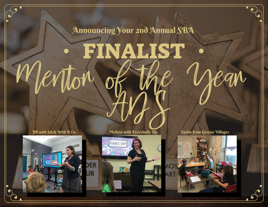 The top three 2018 Small Business Award Finalist in the category Mentor of the Year-Austin Discovery School are: Jill with Stick With it Co, Melissa with Everybody Up, and Taylor from Greenery Villages.