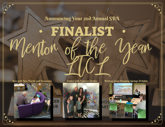 The top three 2018 Small Business Award Finalist in the category Mentor of the Year-Lake Travis Community Library are: Ron with Ron Martin and Associates, Amber with Figment Studios, and Brittany with Dripping Springs Delight.