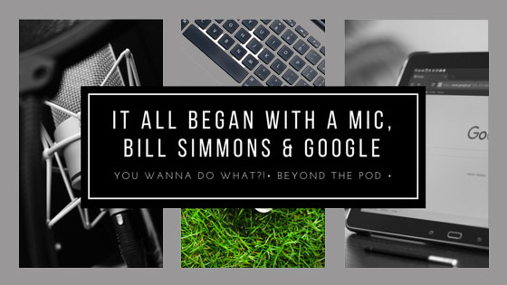 It All Began with a Mic, Bill Simmons & Google
