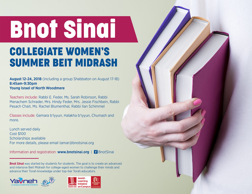 Bnot Sinai - Tamar Beer (Stern College) create Bnot Sinai, a women's summer beit midrash program in New York. Her mission is to provide young women with the opportunity to expand their minds and reach great heights in their Torah knowledge.