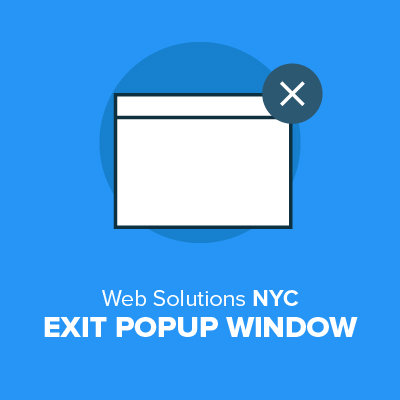 Customers can be shown a customizable window when attempting to exit out of the site for better conversion.