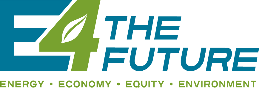 """  E4TheFuture   promotes residential clean energy and sustainable resource solutions to advance climate protection and economic fairness by influencing federal, state and local policies, by helping to build a resilient and vibrant energy efficiency and clean energy sector and by developing local innovative strategies. """