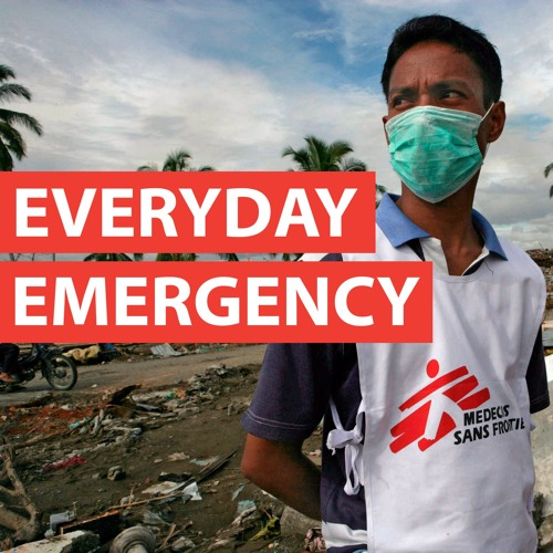 Everyday Emergency: The MSF Podcast