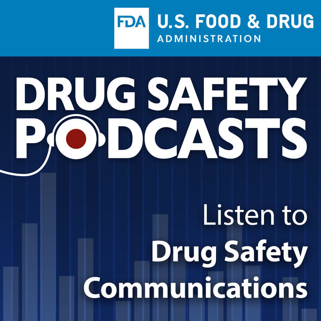 Food & Drug Administration (FDA) Drug Safety Podcasts