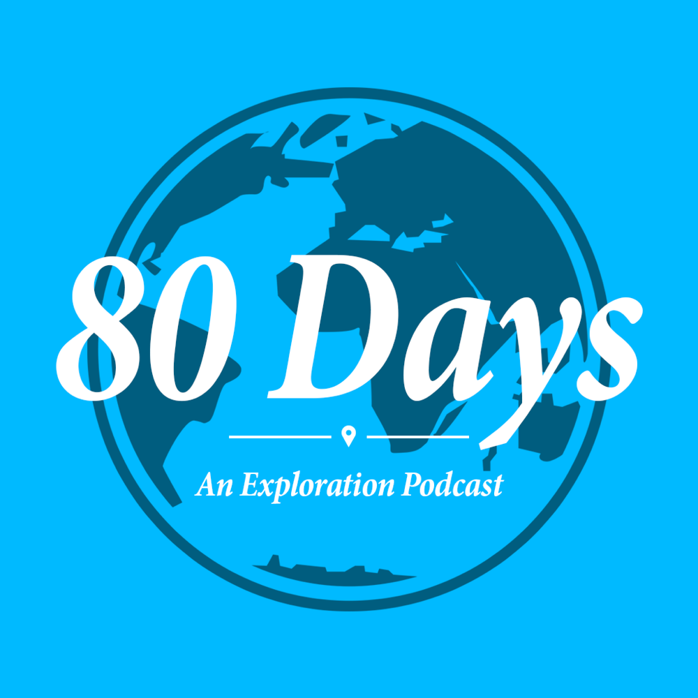 80 Days | An Exploration Podcast