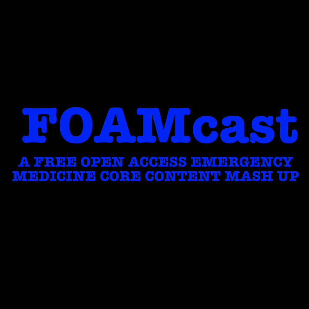 FOAMcast | A Free Open Access Emergency Medicine-Core Content Mash Up