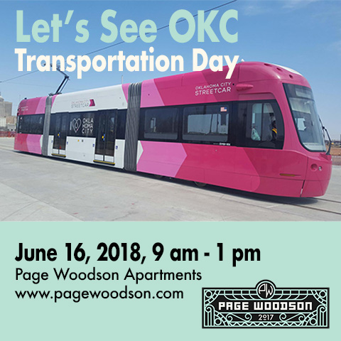 Let's See OKC - Transportation DayFREE Admission - June 16, 2018,  9am-1pmCelebrate Juneteenth and visit the historic Douglass to learn about transit options available in your community and around Oklahoma City! Representatives will be on hand from EMBARK, Spokies, and Oklahoma City!Also, take a tour of the historic Douglass apartments (located in the old Douglass High School), or the brand-new Douglass Next Door and Seven Apartments! Don't miss the Juneteenth Celebration in nearby Washington Park. Head over and enjoy the festivities following your time with us at Page Woodson!