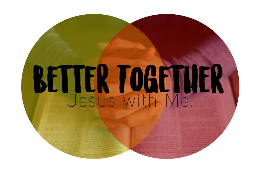 Better Together: Jesus With Me | October-December 2016