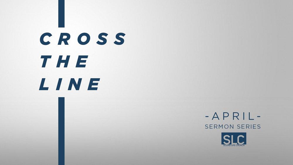 Cross the Line | April 2018