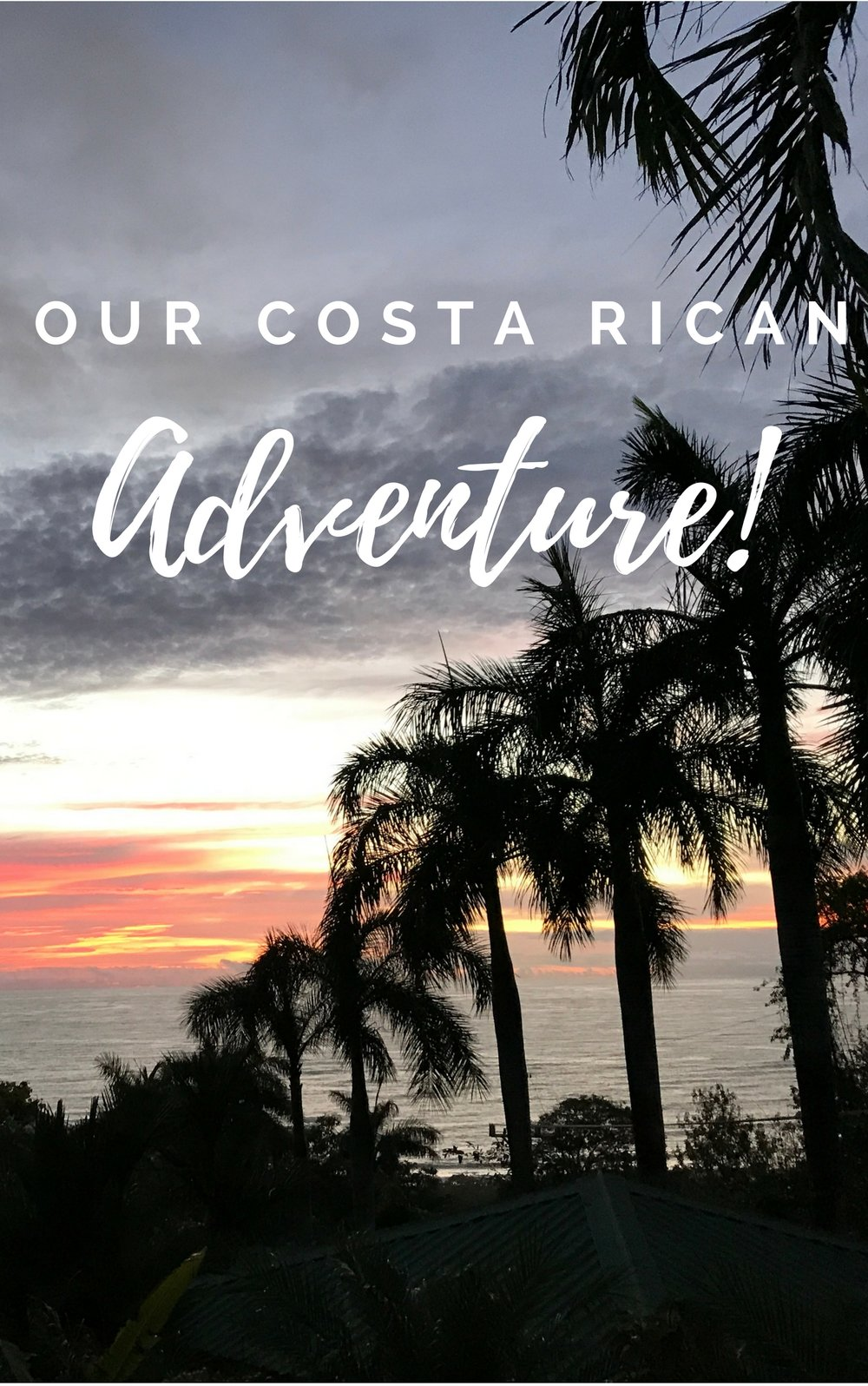 Our Costa Rican Adventure Swanson Pon A Time