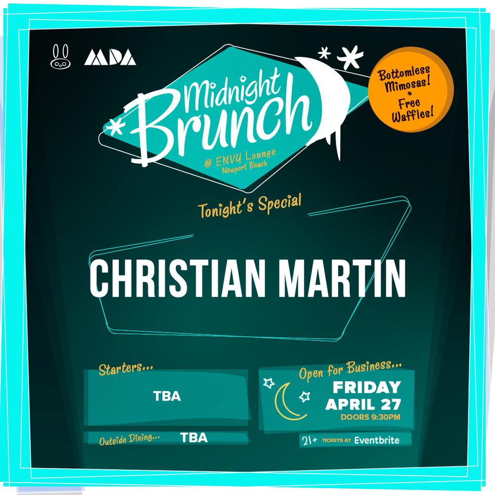 Fri April 27 - Midnight Brunch:Christian Martin + Many More TBA