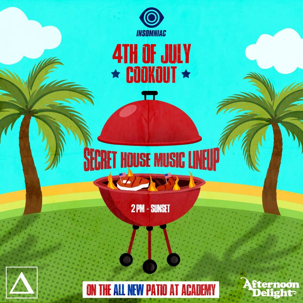 4th of July Cookout - Come celebrate 4th of July at the New Patio at Academy with an Secret House Music Lineup!No Guestlist Available