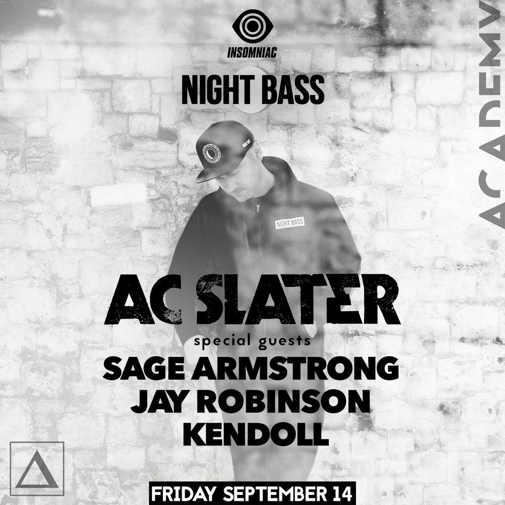 Fri Sept 14th - Night Bass Takeover with Ac Slater + Many More at AcademyUse Promo code