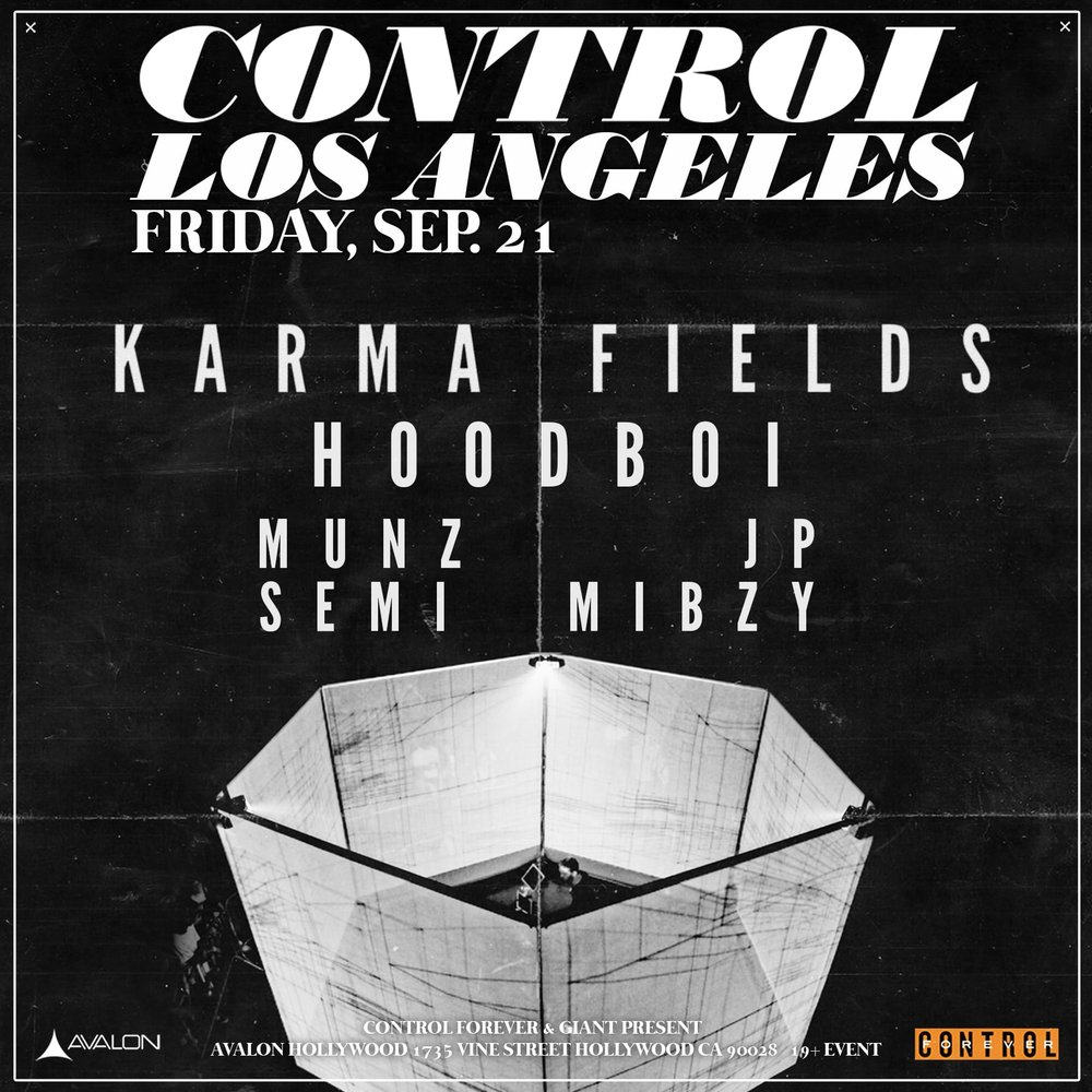 Fri Sept 21 - Karmafeilds, Hoodboi + Many MoreBottle / Table Service Text: (323)684-5299Use Promo Code: UAN for 10% off