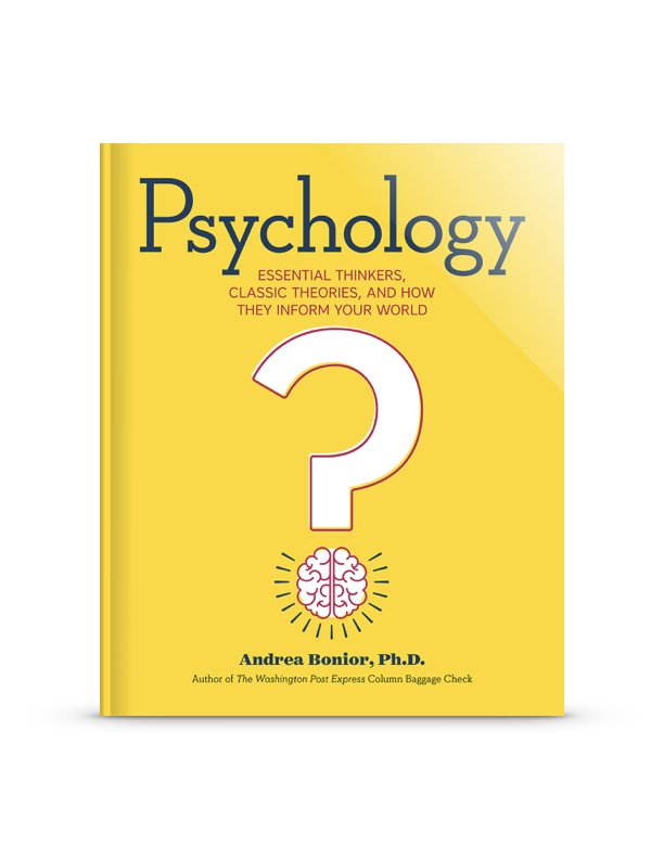 Psychology: Essential Thinkers, Classic Theories, and How They Inform Your World - By exploring 37 of the theories and approaches that formed the basis of modern psychology, Dr. Andrea Bonior bridges the gap between the theoretical and the practical, and lays the foundation for better understanding of your own everyday thoughts and behaviors.Available from Amazon, Indiebound and Barnes & Noble