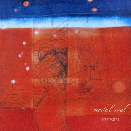 CLASSIC ALBUMS 001: NUJABES - MODAL SOUL | NOVEMBER 11, 2017