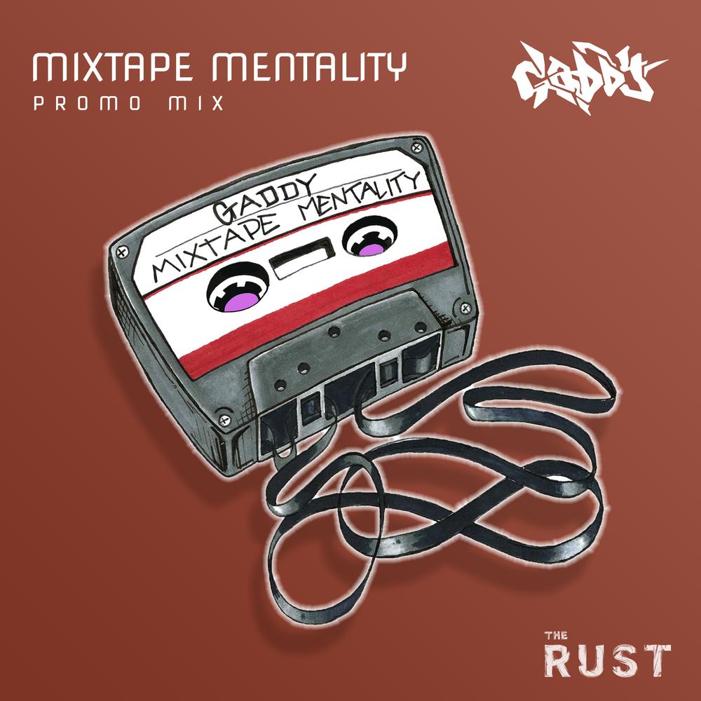 Gaddy Mixtape Mentality Promo Mix The Rust