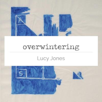 Lucy Jones OVERWINTERING.jpg