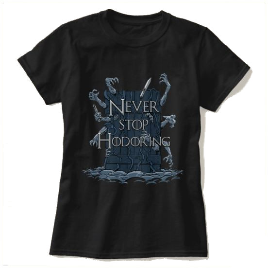 Shelby W - Never Stop Hodoring T-Shirt