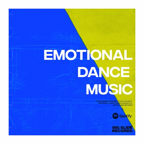 Big Slide Records presents Emotional Dance Music. Updated weekly on Monday morning. Click