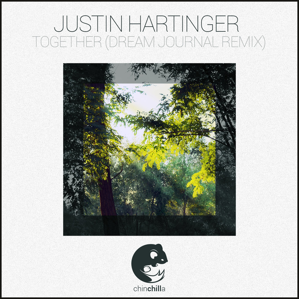 Justin Hartinger - Together (Dream Journal Remix).jpg