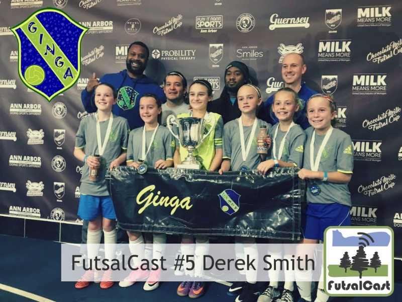 FutsalCast Episode 5 Derek Smith School of Ginga