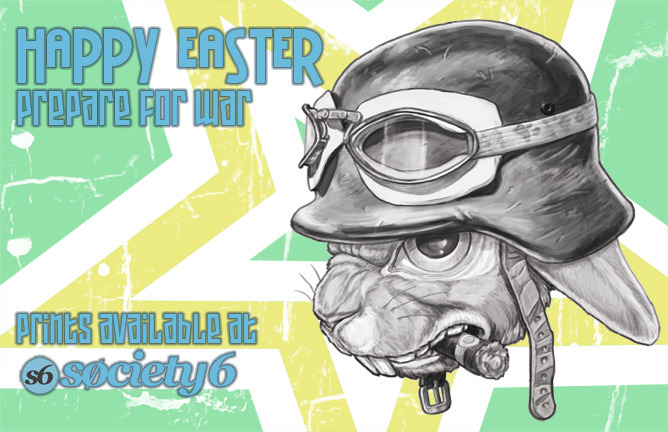 Celebrate Easter, WITH WAR!!! http://society6.com/TheCoffeeIsBlack