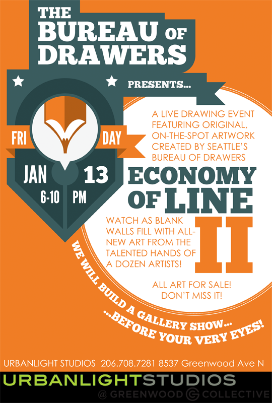 It's time for The Bureau of Drawers second Economy of Line show, our live drawing series. It will be happening this Friday, January 13th at Urbanlight Studios (8537 Greenwood Ave N. Suite 1 Seattle, WA 98103 - 2067087281), between 6pm - 10pm as part of the Greenwood Art Up Walk. Come by and see as more than a dozen artists, illustrators and cartoonists draw right before your eyes. Marvel at our attempts to fill in the wall space of the Urbanlight, have us draw you a picture, or two. I will be taking commissions for $5 and will also have a few matted prints on sale there for $20-25 a piece.