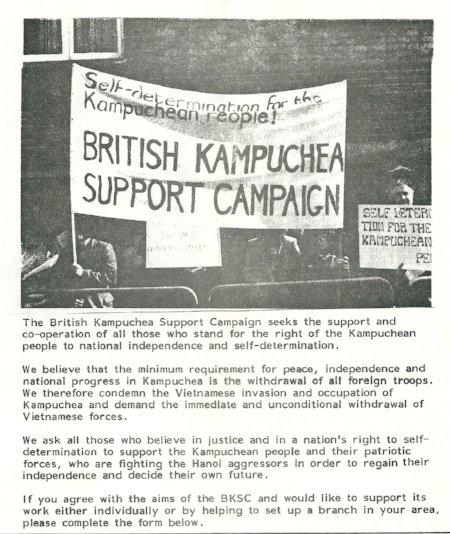 """Formed in 1980, the  British Kampuchea Support Campaign  focused on the issue of self-determination and the withdrawal of Vietnamese troops."""