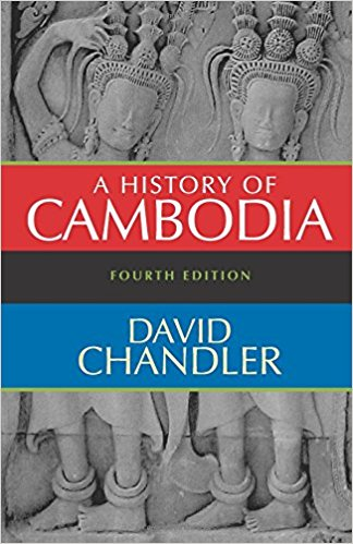 David Chandler: A History of Cambodia (4th edition)