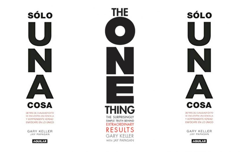 una_sola_cosa_the_one_thing_gary_keller_INTERIONICA