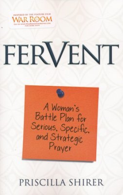 Fervent  is a woman's battle plan for serious, specific, and strategic prayer. Click here to buy!