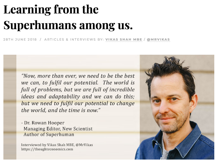 Rowan is interviewed by Vikas Shah of Thought Economics on what we can learn Superhumans (2018)