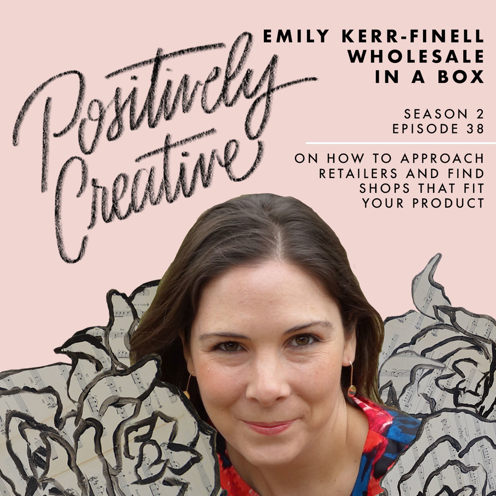 Episode-38---Emily-Kerr-Finell-of-Wholesale-in-a-Box-on-How-to-Approach-Retailers-and-Find-Shops-that-Fit-Your-Product.jpg